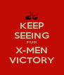 KEEP SEEING FOR X-MEN VICTORY - Personalised Poster A4 size