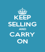 KEEP SELLING AND CARRY ON - Personalised Poster A4 size