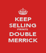 KEEP SELLING PRINTS DOUBLE MERRICK - Personalised Poster A4 size