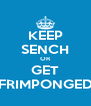 KEEP SENCH OR GET FRIMPONGED - Personalised Poster A4 size