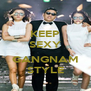 KEEP SEXY  GANGNAM STYLE - Personalised Poster A4 size