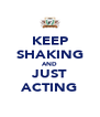 KEEP SHAKING AND JUST ACTING - Personalised Poster A4 size