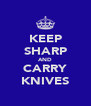 KEEP SHARP AND CARRY KNIVES - Personalised Poster A4 size