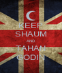 KEEP SHAUM AND TAHAN GODIN - Personalised Poster A4 size