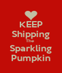 KEEP Shipping The  Sparkling Pumpkin - Personalised Poster A4 size