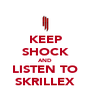 KEEP SHOCK AND LISTEN TO SKRILLEX - Personalised Poster A4 size