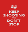 KEEP SHOOTING AND DON'T STOP - Personalised Poster A4 size