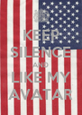 KEEP SILENCE AND LIKE MY AVATAR - Personalised Poster A4 size