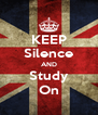 KEEP Silence AND Study On - Personalised Poster A4 size