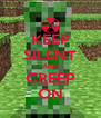 KEEP SILENT AND CREEP ON - Personalised Poster A4 size