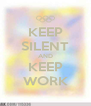 KEEP SILENT AND KEEP WORK - Personalised Poster A4 size