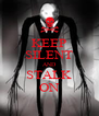 KEEP SILENT AND STALK ON - Personalised Poster A4 size