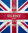 KEEP SILENT AND STUDYING HARDER - Personalised Poster A4 size