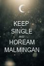 KEEP  SINGLE AND  HOREAM MALMINGAN - Personalised Poster A4 size