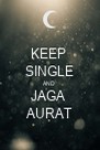 KEEP  SINGLE AND  JAGA  AURAT - Personalised Poster A4 size
