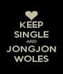 KEEP SINGLE AND JONGJON WOLES - Personalised Poster A4 size
