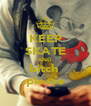 KEEP SKATE AND bitch  please - Personalised Poster A4 size