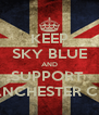 KEEP SKY BLUE AND SUPPORT  MANCHESTER CITY - Personalised Poster A4 size