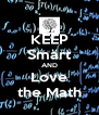 KEEP Smart AND Love the Math - Personalised Poster A4 size