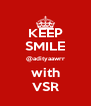 KEEP SMILE @adityaawrr with VSR - Personalised Poster A4 size