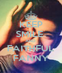 KEEP SMILE  AND  FAITHFUL FANNY - Personalised Poster A4 size