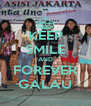 KEEP SMILE AND FOREVER GALAU - Personalised Poster A4 size