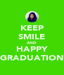 KEEP SMILE AND HAPPY GRADUATION - Personalised Poster A4 size