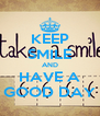 KEEP SMILE AND HAVE A GOOD DAY - Personalised Poster A4 size