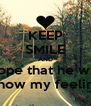 KEEP SMILE AND hope that he will know my feeling - Personalised Poster A4 size