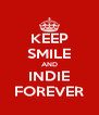 KEEP SMILE AND INDIE FOREVER - Personalised Poster A4 size