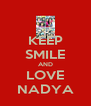 KEEP SMILE AND LOVE NADYA - Personalised Poster A4 size
