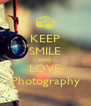 KEEP SMILE AND LOVE Photography - Personalised Poster A4 size