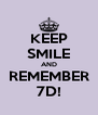 KEEP SMILE AND REMEMBER 7D! - Personalised Poster A4 size
