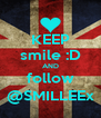 KEEP smile :D AND follow @SMILLEEx - Personalised Poster A4 size