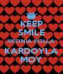 KEEP SMILE XRONIA POLLA KARDOYLA MOY - Personalised Poster A4 size