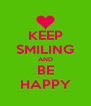 KEEP SMILING AND BE HAPPY - Personalised Poster A4 size