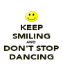 KEEP SMILING AND DON'T STOP DANCING - Personalised Poster A4 size
