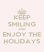 KEEP SMILING AND ENJOY THE HOLIDAYS - Personalised Poster A4 size