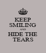 KEEP SMILING AND HIDE THE TEARS - Personalised Poster A4 size