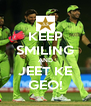 KEEP SMILING AND JEET KE GEO! - Personalised Poster A4 size