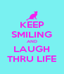KEEP SMILING AND LAUGH THRU LIFE - Personalised Poster A4 size