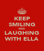 KEEP SMILING AND LAUGHING WITH ELLA - Personalised Poster A4 size