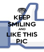 KEEP SMILING AND LIKE THIS PIC - Personalised Poster A4 size