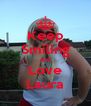 Keep Smiling and Love Laura - Personalised Poster A4 size