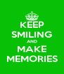 KEEP SMILING AND MAKE MEMORIES - Personalised Poster A4 size