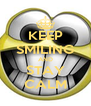 KEEP SMILING AND STAY CALM - Personalised Poster A4 size