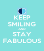 KEEP SMILING AND STAY FABULOUS - Personalised Poster A4 size