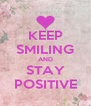 KEEP SMILING AND STAY POSITIVE - Personalised Poster A4 size