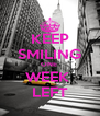 KEEP SMILING ONE  WEEK  LEFT - Personalised Poster A4 size