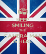 KEEP SMILING THE  CAMERA MAN IS HERE - Personalised Poster A4 size